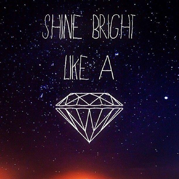 Galaxyphotosandfashion Be A Diamond Shinebrightlikeadiamond Diamonds Shine Bri Inspirational Quotes Motivation Galaxy Quotes Tumblr Backgrounds Quotes
