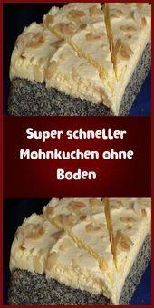 Super schneller Mohnkuchen ohne Boden  Zutaten 1 Tasse Mehl 1 Tasse Mohn (Bla…