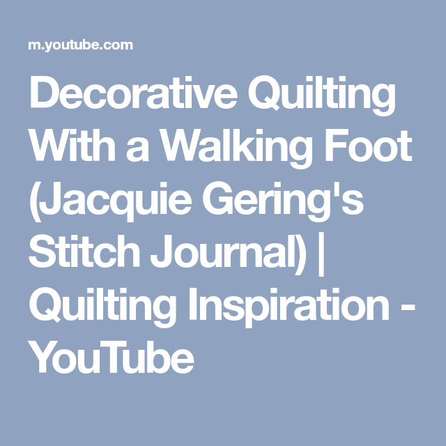 Decorative Quilting With A Walking Foot (Jacquie Gering's