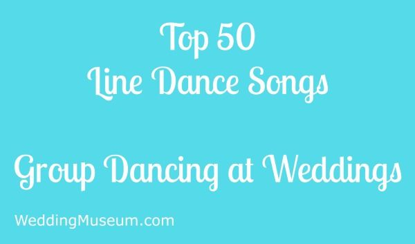 the 50 best line dance songs for groups 2018 wedding ideas