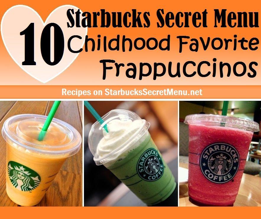 10 Starbucks Secret Menu Childhood Favorite Frappuccinos