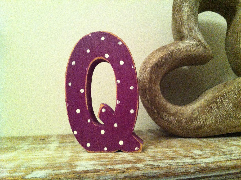 The Letter Q - Freestanding Wooden Letter with Spotty Finish - from LoveLettersMe, via Etsy.