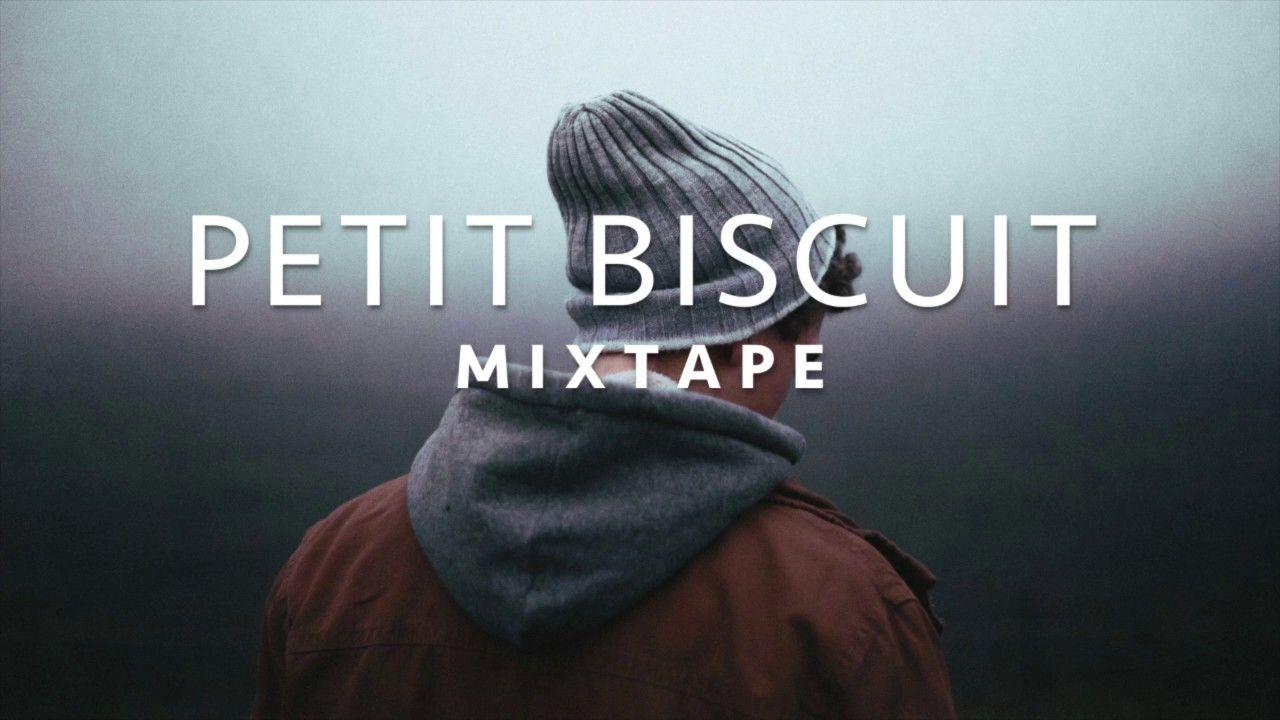 Best Of PETIT BISCUIT - Mixtape 2017 ♪ - YouTube | LOVES in
