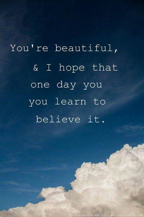 You Re Beautiful Words Beautiful Quotes Inspirational Quotes