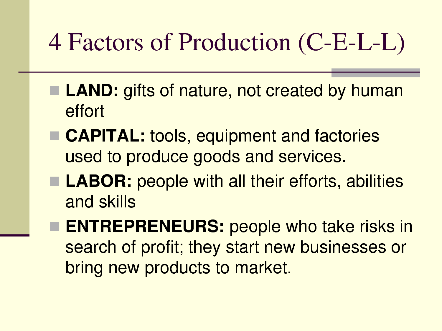 All Of These 4 Factors Helped Increase The Economy Because Using The Land  Helped Produce Crops