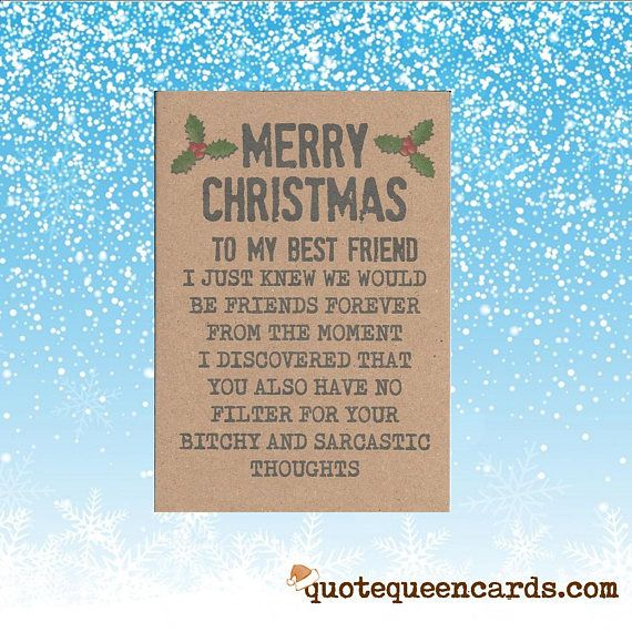 Merry Christmas Best Friend Funny Card For Friend Best Funny Cards For Friends Funny Christmas Cards Friend Christmas