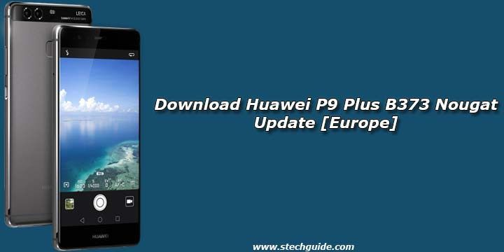 Here we share the official link to Download Huawei P9 Plus