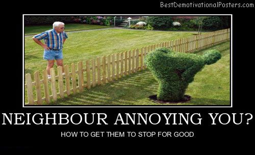 neighbor quotes and sayings | neighbour-annoying-funny-plant ...