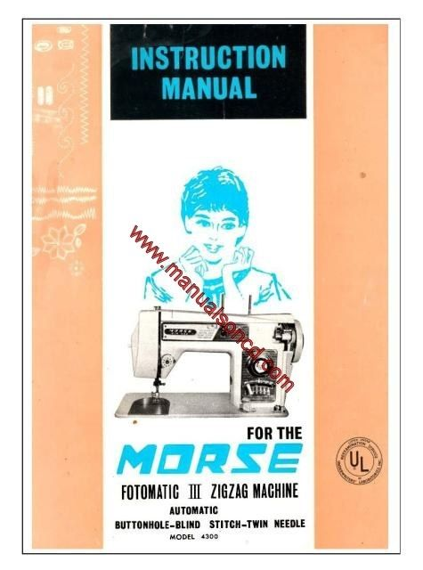 Morse  Zig Zag Sewing Machine Instruction Manual Fotomatic Iii