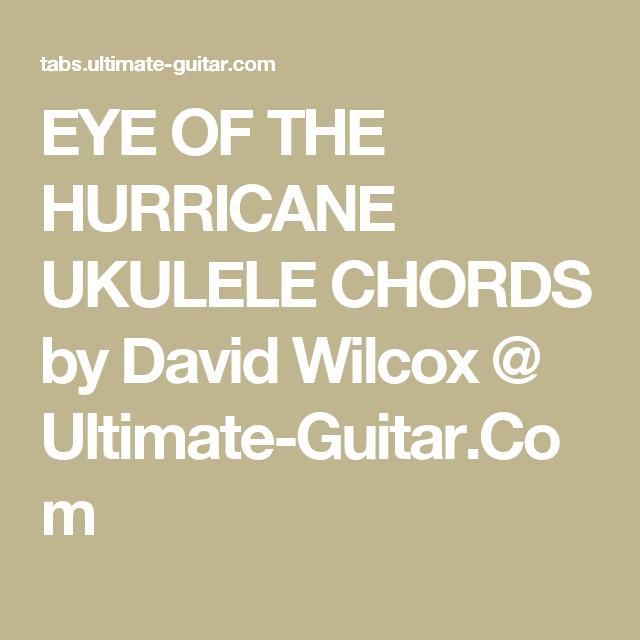 EYE OF THE HURRICANE UKULELE CHORDS by David Wilcox @ Ultimate ...
