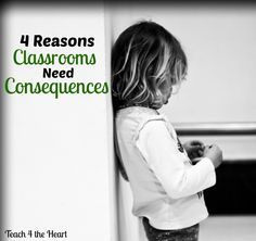 Why Classrooms Need Consequences | Teach 4 the Heart Excellent post! All educators should read this!