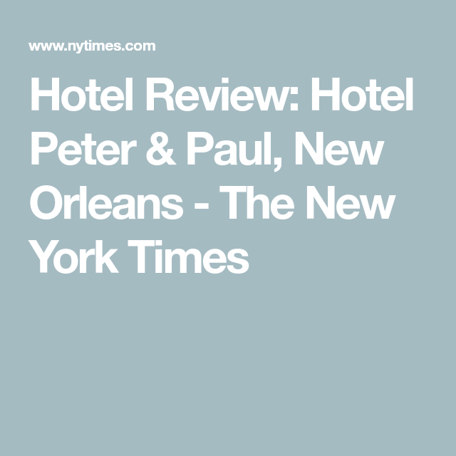 Hotel Review Hotel Peter Paul New Orleans With Images