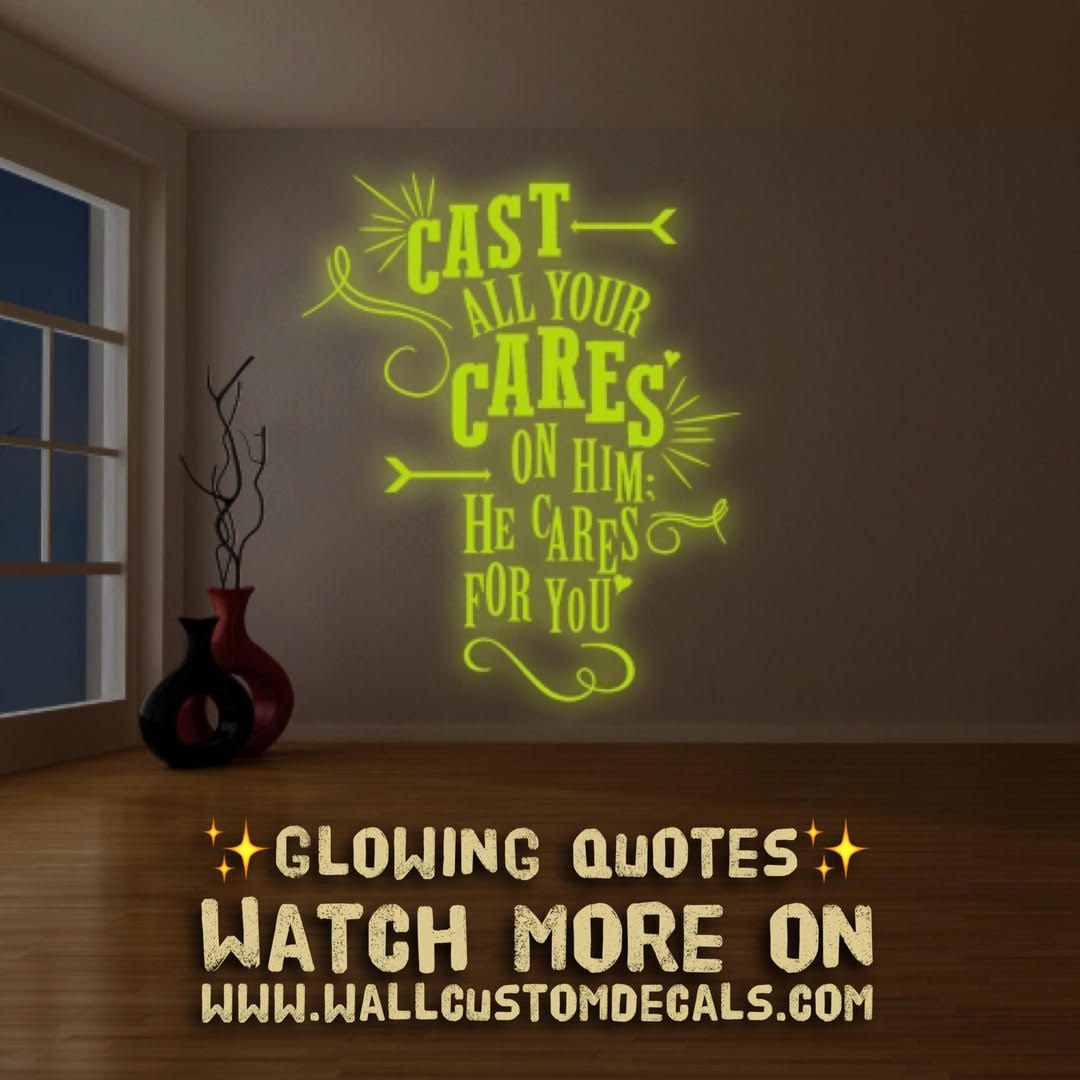 Glowing Vinyl Wall Decal Quote Cast All