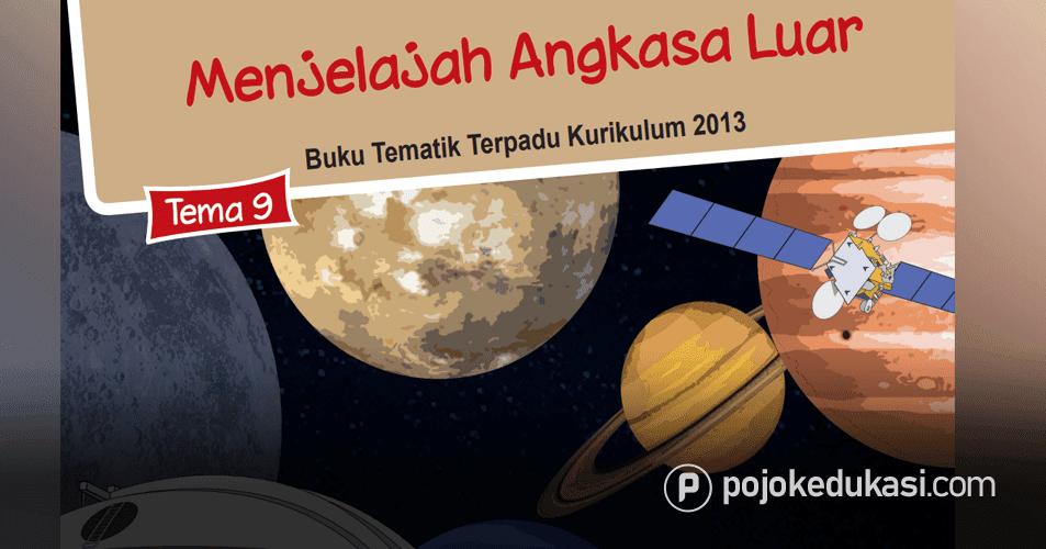 Kunci Jawaban Tematik Tema 9 Kelas 6 Menjelajah Angkasa Luar Buku Siswa Kurikulum 2013 Revisi 2018 Buku Kurikulum Kunci