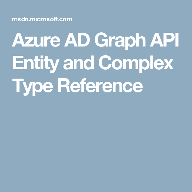Azure AD Graph API Entity and Complex Type Reference
