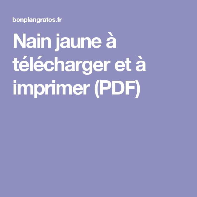 Nain jaune à télécharger et à imprimer (PDF) | Nain jaune, A imprimer, Nain