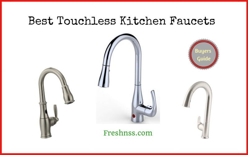 7 Best Touchless Kitchen Faucets Plus 1 To Avoid 2019