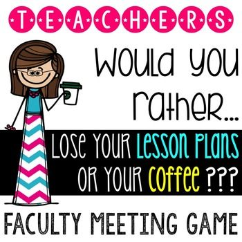 Teacher Morale Game Would You Rather  Faculty Meetings
