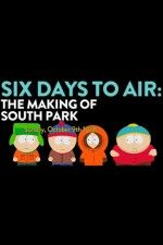 Watch 6 Days To Air The Making Of South Park Online Free Putlocker Putlocker Watch Movies Online Free