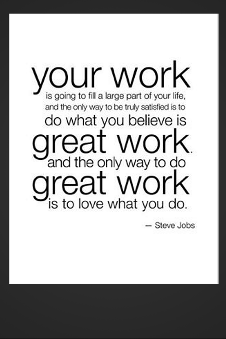 I Love What I M Doing Connect With Me At The Moore Connection With Sue At Http Suemoore Net And See For Yourself Job Quotes New Job Quotes Workplace Quotes