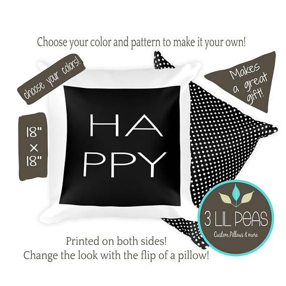 Check out this item in my Etsy shop https://www.etsy.com/ca/listing/553486072/black-and-white-decor-pillow-happy