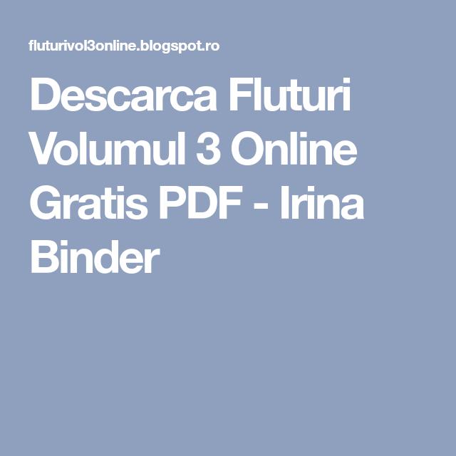 Irina Binder Fluturi Volumul 3 Online PDF Gratis