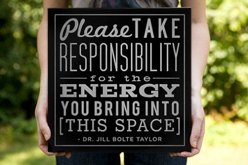 Please take responsibility for....