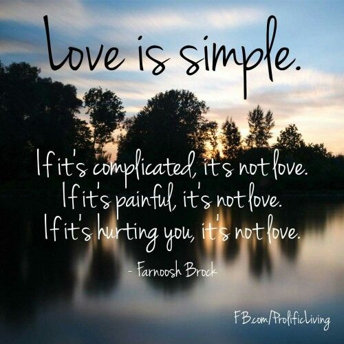 Stop Complicating LOVE Love Is Simple Love Is Easy Love Is Stunning Natural Love Quotes