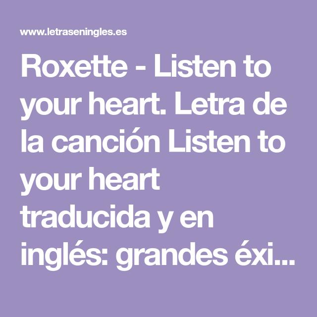 Roxette Listen To Your Heart Letra De La Canción Listen To Your Heart Traducida Y En I Canciones En Ingles Traducidas Métodos Para Aprender Inglés Canciones