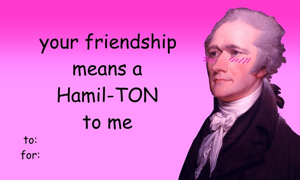 13 Hamilton Memes To Brighten Up Your Day Valentines Memes Meme Valentines Cards Valentines Day Card Memes