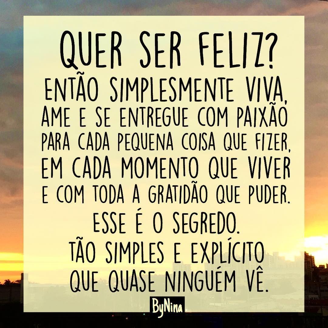 """1,797 curtidas, 11 comentários - ByNina (Carolina Carvalho) (@instabynina) no Instagram: """"Quer ser feliz? Então simplesmente viva, ame e se entregue com paixão para cada pequena coisa que…"""""""