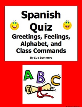 Spanish greetings feelings alphabet and class commands quiz or spanish greetings feelings alphabet and class commands quiz or worksheet by sue summers m4hsunfo