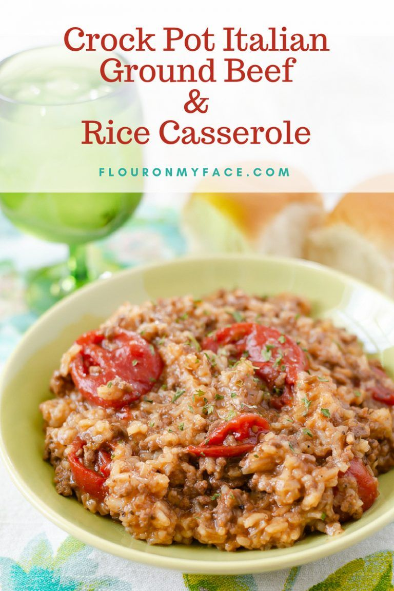 Crock Pot Italian Ground Beef And Rice Casserole Recipe Slow Cooker Ground Beef Beef Rice Ground Beef