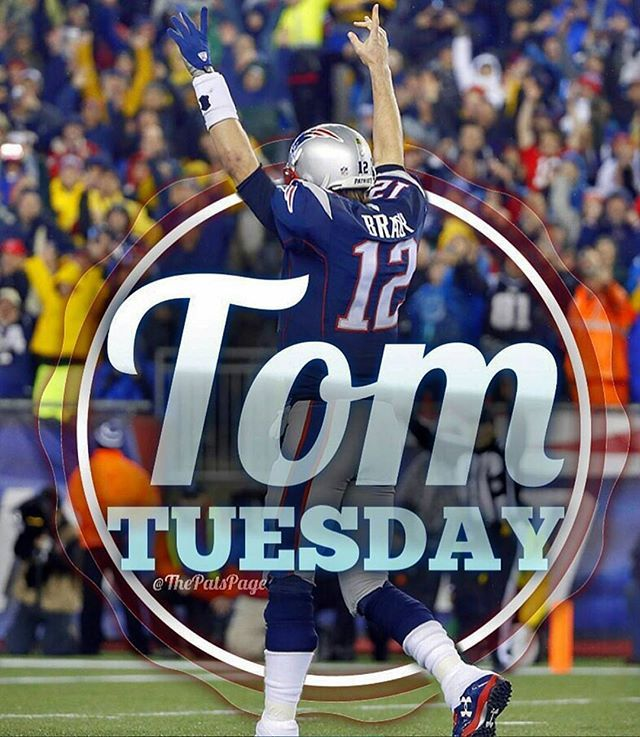Happy Tomtuesday To You All Patriots Patsnation Tombrady