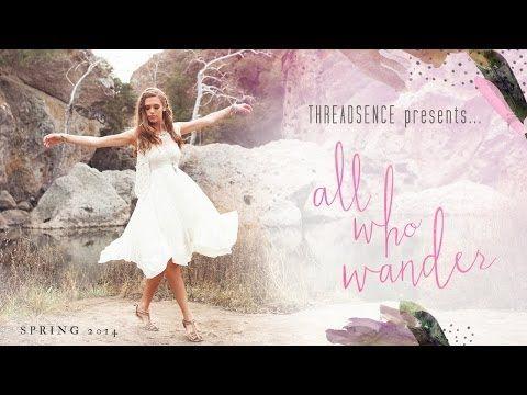 ▶ ThreadSence Spring 2014 Lookbook - All Who Wander - YouTube