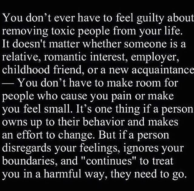 Don't feel guilty about removing toxic people...