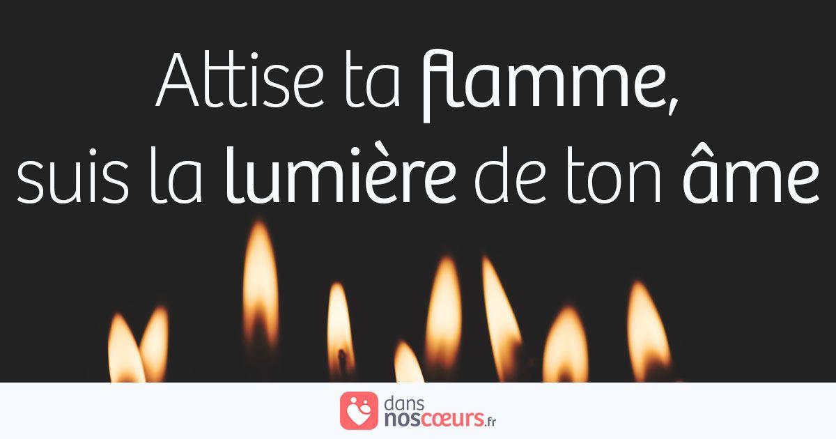 Attise Ta Flamme Sois Libre Comme Le Vent Suis La Lumiere