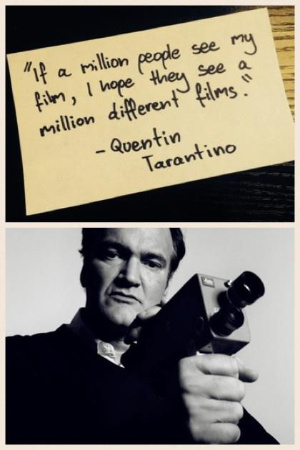 Quentin Tarantino inspiration quote filmdirectors