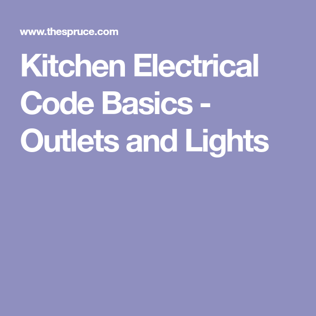 Basics You Must Know About Kitchen Electrical Code | Electrical code ...