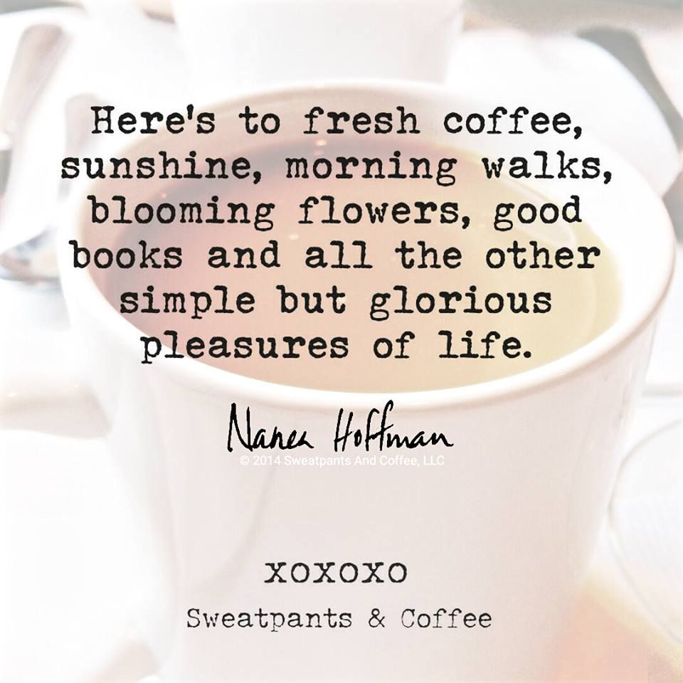 Pleasure #life #coffee #morning #flower #book #simple #sunshine ... #sweatpantsCoffeeQuotes