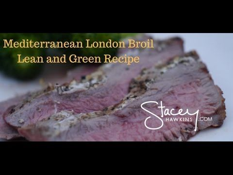 London Broil Is A Great Lean And Green Recipe Partnered With This Zesty Yogurt Marinade Great For Taco Wit Greens Recipe Lean And Green Meals Medifast Recipes