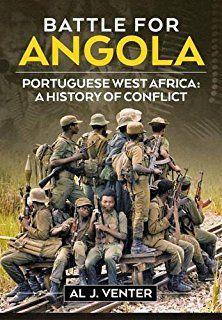 Portugal 39 S Guerrilla War The Campaign For Africa Al J Venter Cold War Cold War Military Angola