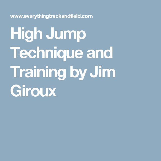 High Jump Technique and Training by Jim Giroux