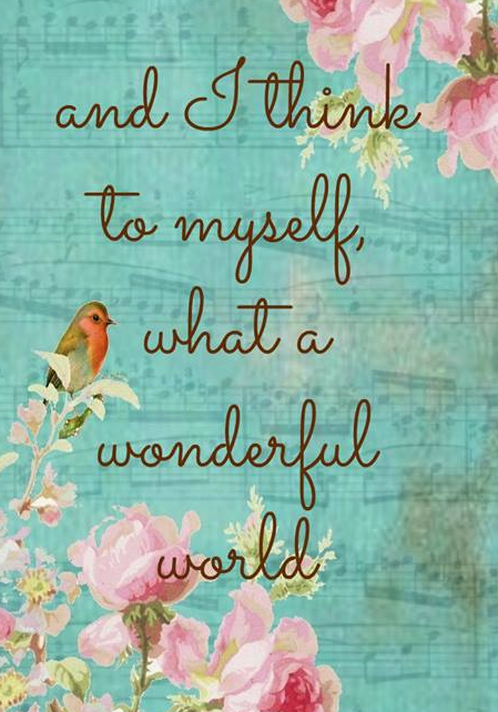What A Wonderful World Thoughts Pinterest