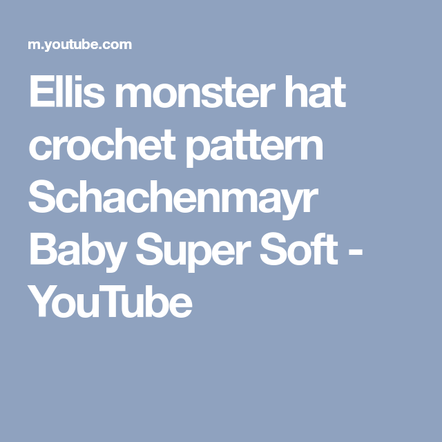 aba3d13d9c7 Creative · Ellis monster hat crochet pattern Schachenmayr Baby Super Soft -  YouTube