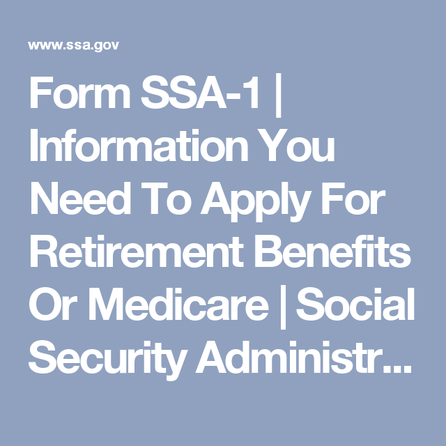 Form Ssa  Information You Need To Apply For Retirement Benefits
