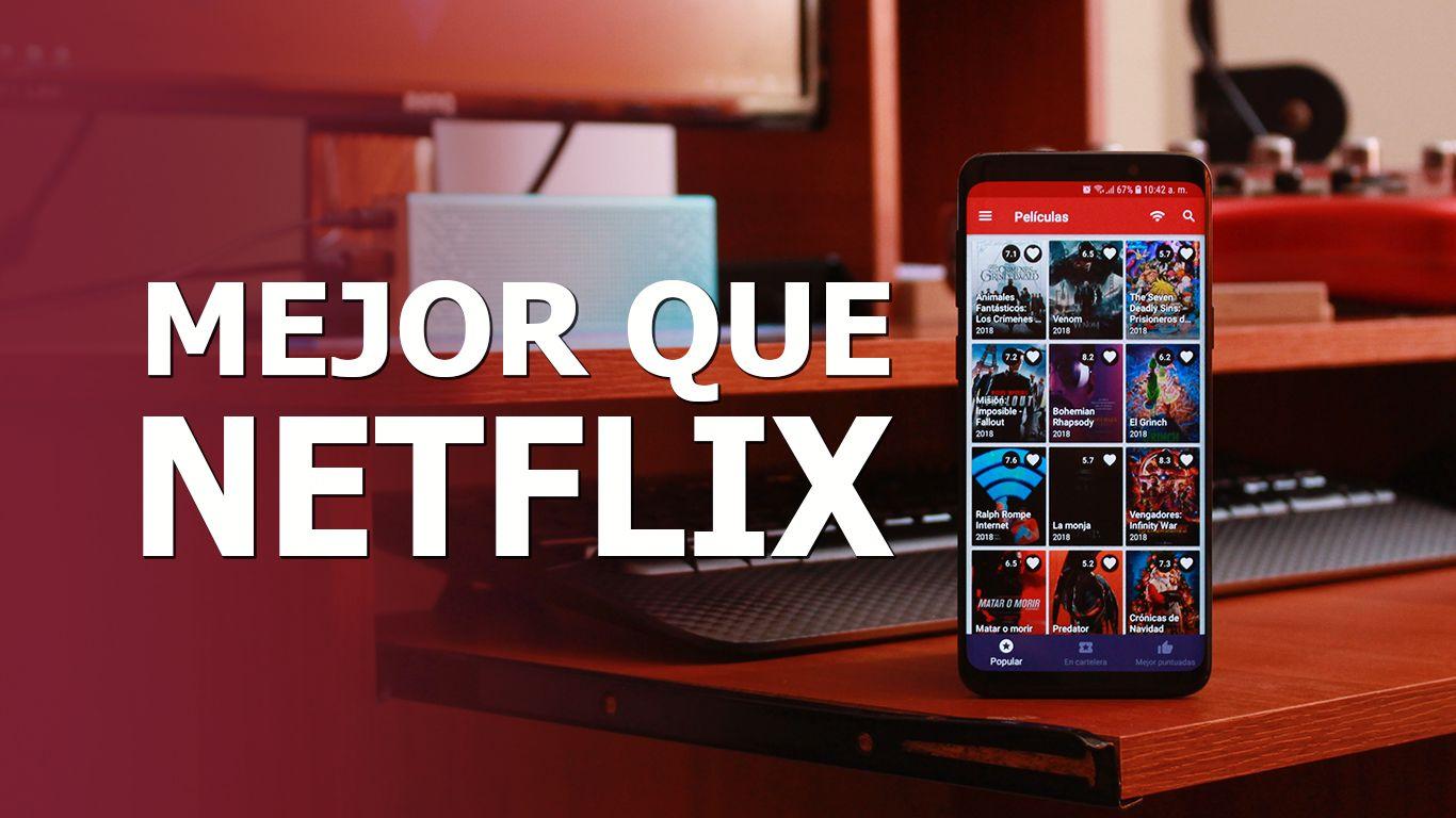 Descarga Esta Aplicacion Que Es Mejor Que Netflix Para Tu Android
