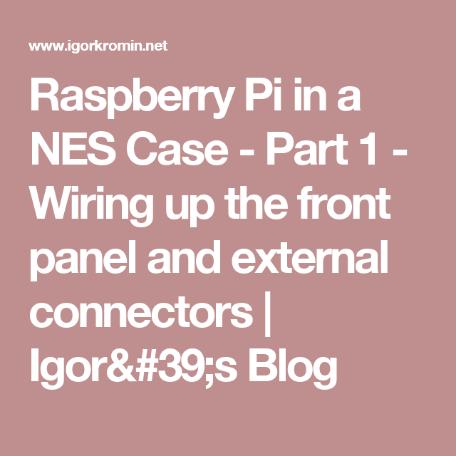 raspberry pi in a nes case part 1 wiring up the front panel and rh pinterest com