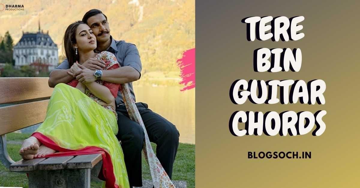 Tere Bin Guitar Chords From Movie Simba Blogsoch In 2020 Guitar Chords Easy Guitar Chords Guitar Chords Beginner