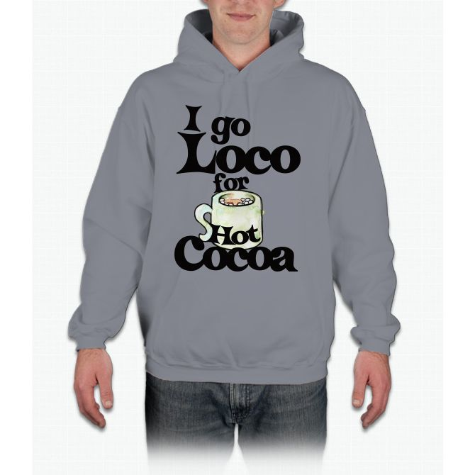 I Go Loco For Hot Cocoa Hoodie